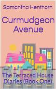 Publication Day! Curmudgeon Avenue (The Terraced House Diaries : BookOne)
