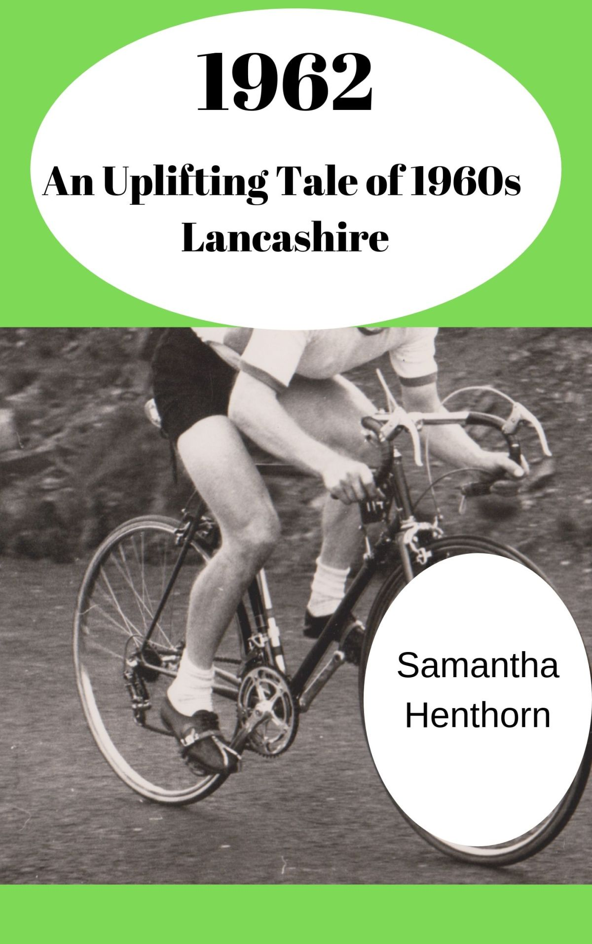 1962 (An Uplifting Tale of 1960sLancashire)