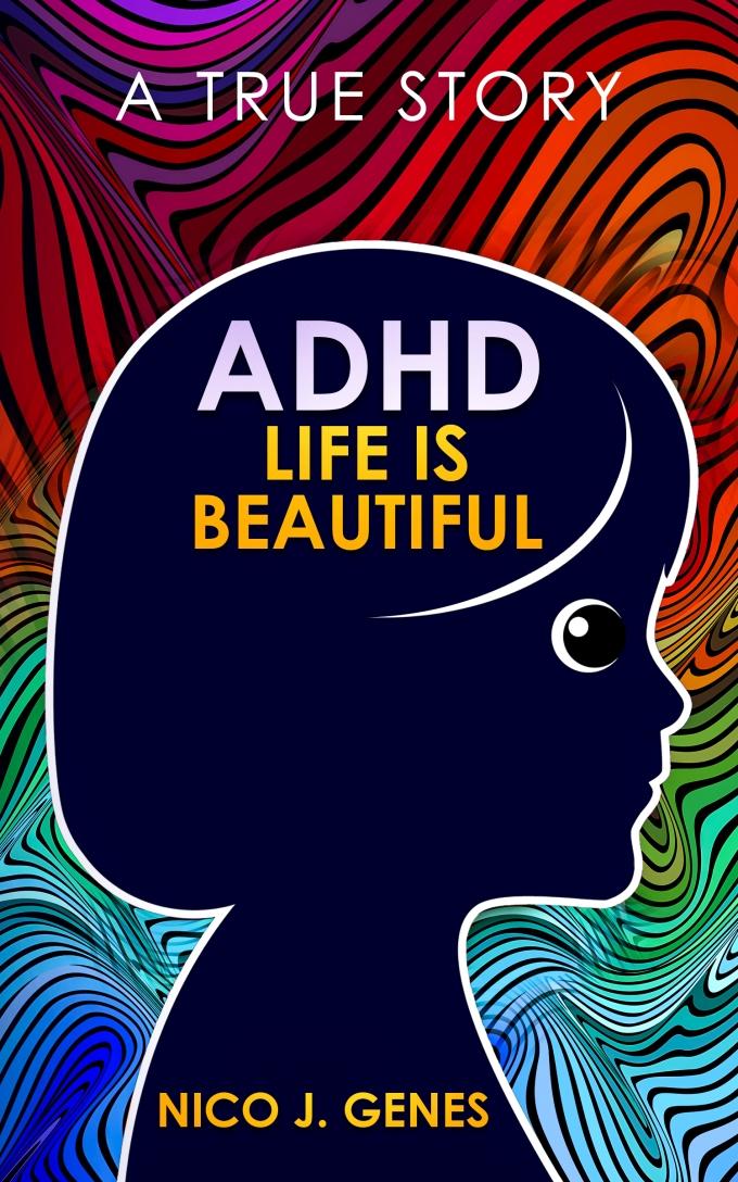 ADHD Life is Beautiful by Nico J. Genes EBOOK (1)